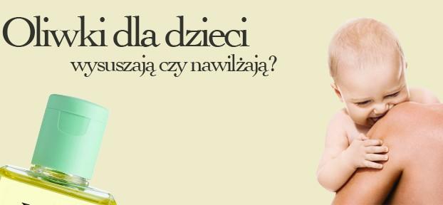 oliwki_dla_dzieci_nawilzaja_czy_wysuszaja_hipoalergiczni