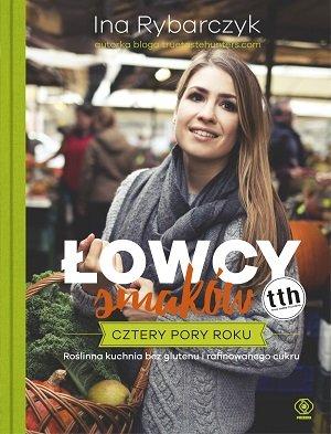 lowcy-smakow-cztery-pory-roku-kuchnia-roslinna-bez-glutenu-i-rafinowanego-cukru-hipoalergiczni