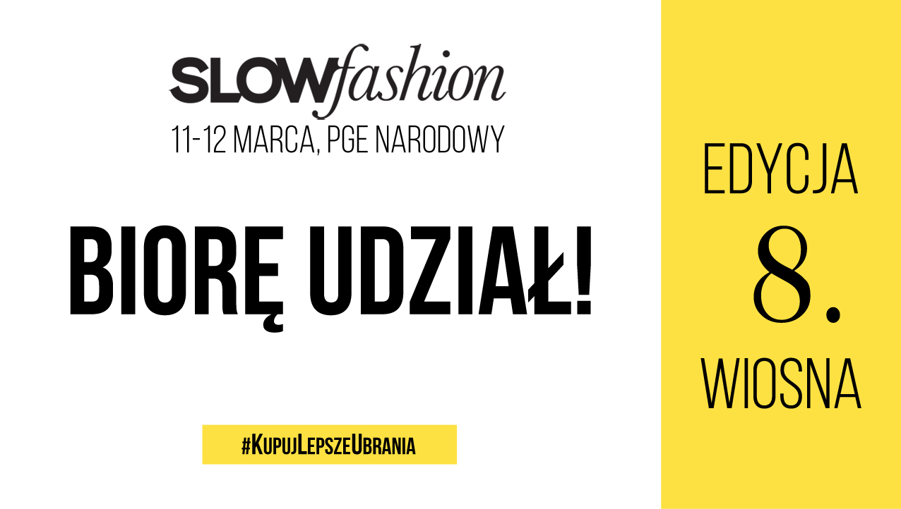 Slow Fashion 8 - biore udział