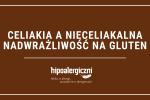 Hipoalergiczni celiakia a nieceliakalna nadwrażliwość na gluten