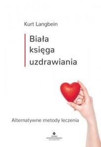 biala-ksiega-uzdrawiania-alternatywne-metody-leczenia