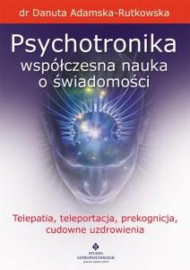 psychotronika-wspolczesna-nauka-o-swiadomosci-telepatia-teleportacja-prekognicja-cudowne-uzdrowienia